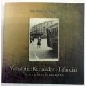 Valladolid: Recuerdos e Infancias. Fotos y relatos de una época.