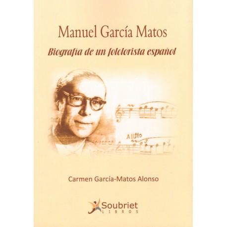Manuel García Matos. Biografía de un folclorista español.
