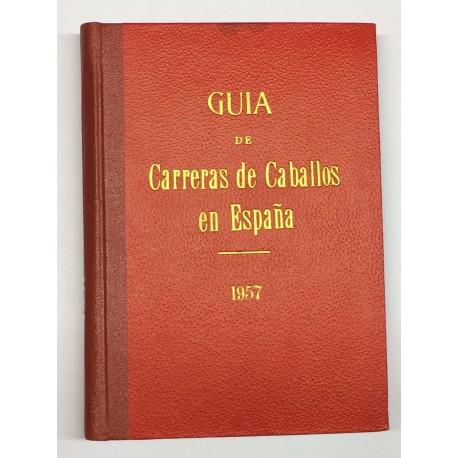 Guía de las carreras de caballos verificadas en España en el año 1957. Datos oficiales.