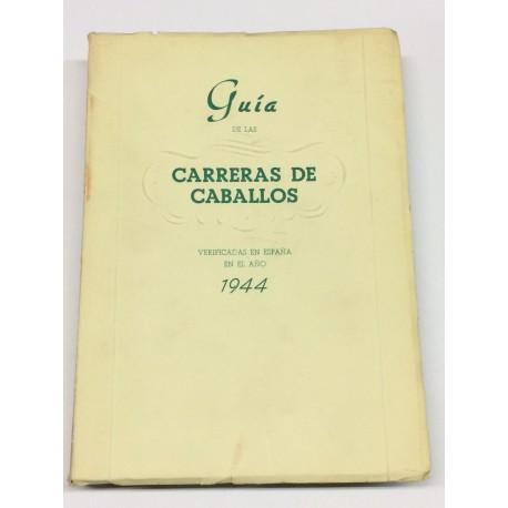 Guía de las carreras de caballos verificadas en España en el año 1944. Datos oficiales.