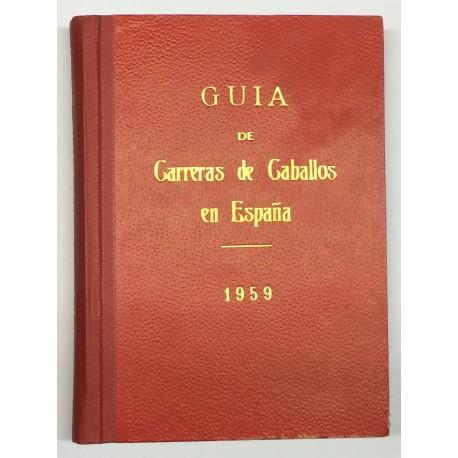 Guía de las carreras de caballos verificadas en España en el año 1959. Datos oficiales.