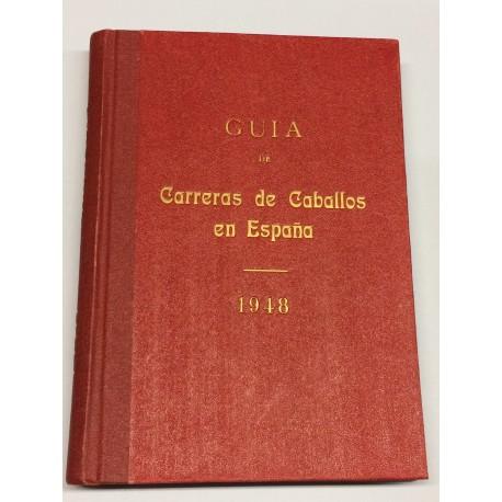 Guía de las carreras de caballos verificadas en España en el año 1948. Datos oficiales.