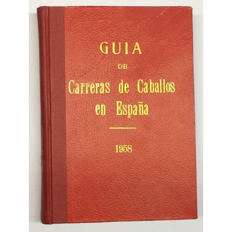 Guía de las carreras de caballos verificadas en España en el año 1958. Datos oficiales.