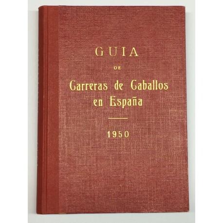 Guía de las carreras de caballos verificadas en España en el año 1950. Datos oficiales.