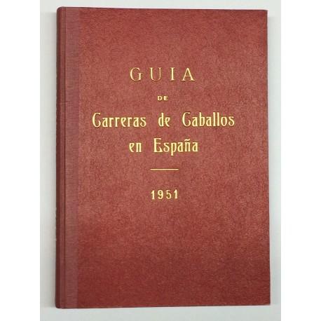 Guía de las carreras de caballos verificadas en España en el año 1951. Datos oficiales.