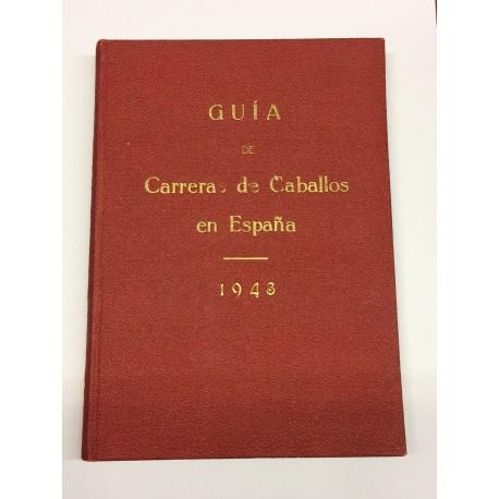 Guía de las carreras de caballos verificadas en España en el año 1943. Datos oficiales.
