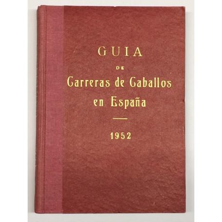 Guía de las carreras de caballos verificadas en España en el año 1952. Datos oficiales.