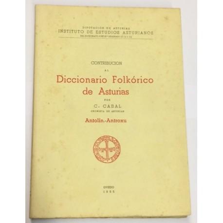 Contribución al Diccionario Folklórico de Asturias. Tomo I: A. - Agr.