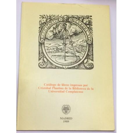 Catálogo de libros impresos por Cristobal Plantino de la Biblioteca de la Universidad Complutense.