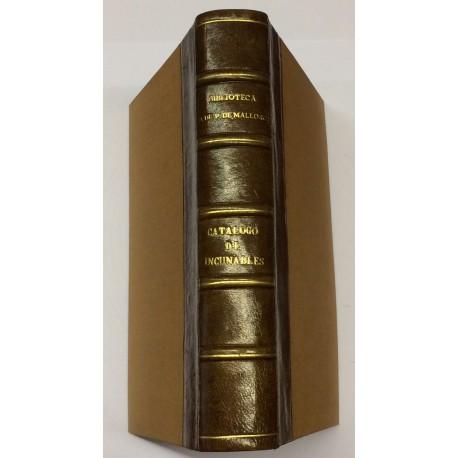 Catálogo de Incunables de la Biblioteca Pública de Palma de Mallorca. Redactado por su director...