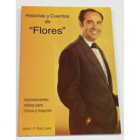 Historias y cuentos de 'Flores', Impresionantes relatos para chicos y mayores.