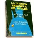 La División Española de Hitler. La División Azul en Rusia.