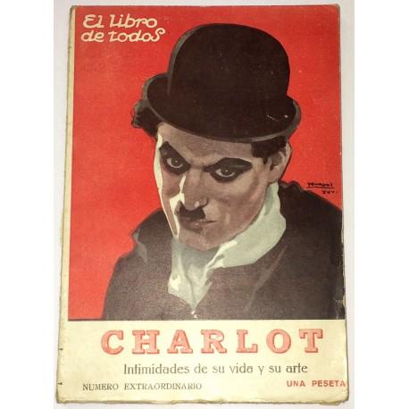 Charlot. Intimidades de su vida y su arte.