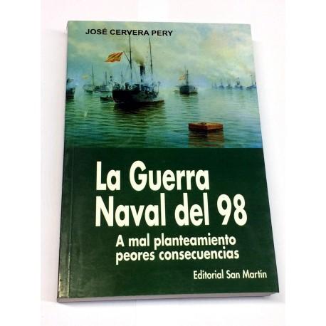 La guerra naval del 98. A mal planteamiento peores consecuencias.