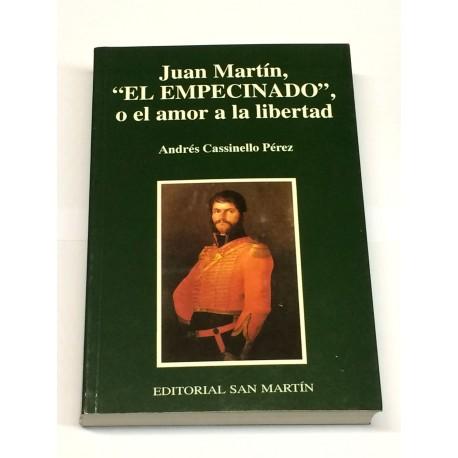 Juan Martín, El Empecinado, o el amor a la libertad.