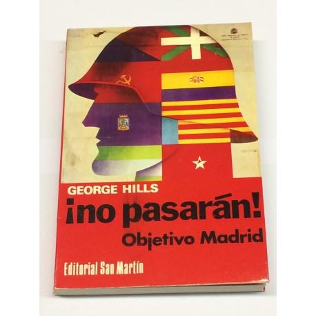 ¡No pasarán! Objetivo Madrid.