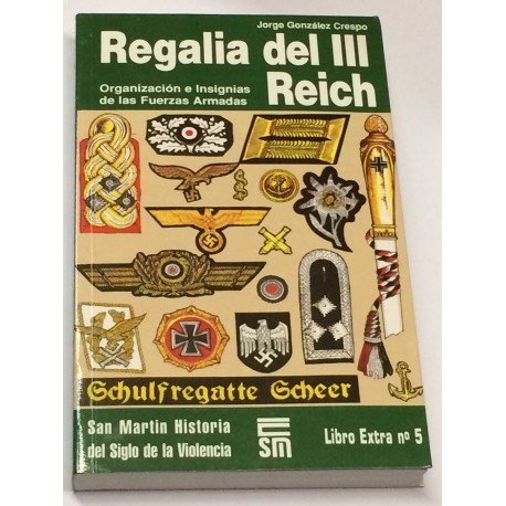 Regalia del III Reich. Organización e Insignias de las Fuerzas Armadas.