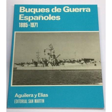 Buques de Guerra Españoles. 1885 - 1971. (Crónicas y Datos).