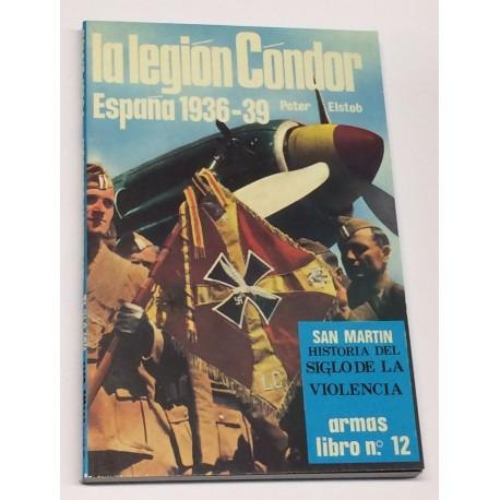 La Legión Cóndor. España 1936-39.